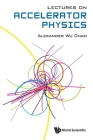 Lectures on Accelerator Physics Cover Image
