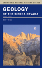 Geology of the Sierra Nevada (California Natural History Guides #80) Cover Image