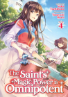 The Saint's Magic Power is Omnipotent (Light Novel) Vol. 4 Cover Image