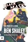 The Price of a Dime: The Complete Black Mask Cases of Ben Shaley Cover Image