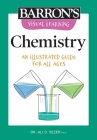 Visual Learning: Chemistry: An illustrated guide for all ages (Barron's Visual Learning) Cover Image