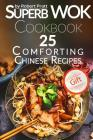 Superb Wok Cookbook. 25 Comforting Chinese Recipes: Black & White Cover Image