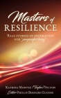 Masters of Resilience: Real stories of inspiration for