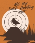 All My Duck Hunting Shit: Waterfowl Hunters - Flyway - Decoy Cover Image