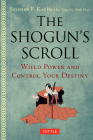 The Shogun's Scroll: Wield Power and Control Your Destiny Cover Image