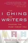 The I Ching for Writers: Finding the Page Inside You Cover Image