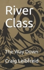 River Class: The Way Down Cover Image
