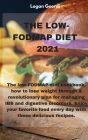 The LOW-FODMAP Diet 2021: The low-FODMAP diet cookbook, how to lose weight through a revolutionary plan for managing IBS and digestive disorders Cover Image