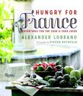 Hungry for France: Adventures for the Cook & Food Lover Cover Image
