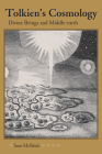 Tolkien's Cosmology: Divine Beings and Middle-Earth Cover Image