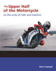 The Upper Half of the Motorcycle: On the Unity of Rider and Machine Cover Image
