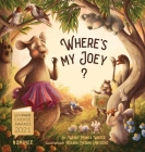 Where's My Joey?: A Heartwarming Bedtime Story for Children of All Ages Cover Image