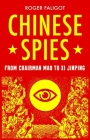 Chinese Spies: From Chairman Mao to Xi Jinping Cover Image