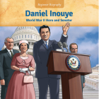 Daniel Inouye: World War II Hero and Senator Cover Image