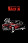 Mileage Log: Automobile Care Notebook, Mileage Log For Car Lovers Cover Image