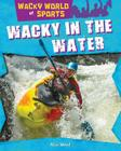 Wacky in the Water (Wacky World of Sports) Cover Image