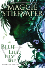 Blue Lily, Lily Blue (Raven Cycle, Book 3) (The Raven Cycle #3) Cover Image