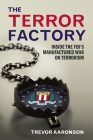 The Terror Factory: Inside the FBI's Maufactured War on Terrorism Cover Image