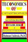 Teconomics Of Catastrophes: All natural Disasters, Dynamic risks & Energy Resource Production Disasters, Cover Image