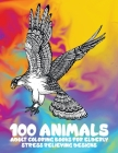 Adult Coloring Books for Elderly - 100 Animals - Stress Relieving Designs Cover Image