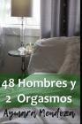 48 Hombres y 2 Orgasmos: El amor que enlaza la espiritualidad al placer Cover Image