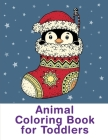 Animal Coloring Book For Toddlers: Funny animal picture books for 2 year olds Cover Image