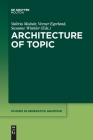 Architecture of Topic (Studies in Generative Grammar [Sgg] #136) Cover Image