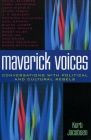 Maverick Voices: Conversations with Political and Cultural Rebels (Logos: Perspectives on Modern Society and Culture) Cover Image