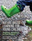 Nature-Based Learning for Young Children: Anytime, Anywhere, on Any Budget Cover Image