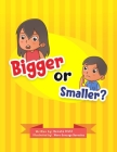 Bigger or Smaller? Cover Image