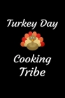 Turkey Day Cooking Tribe: Blank Recipe Cookbook For Your Favorite Thanksgiving and Christmas Holidays Meals Cover Image