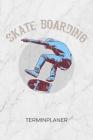 Terminplaner: Skateboard Fans Kalender Skatepark Terminkalender - Rollbrettfahrer Wochenplaner Skateboarding Wochenplanung Rollbrett Cover Image