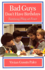 Bad Guys Don't Have Birthdays: Fantasy Play at Four Cover Image