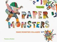 Paper Monsters: Make Monster Collages! Cover Image