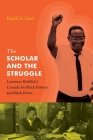 The Scholar and the Struggle: Lawrence Reddick's Crusade for Black History and Black Power Cover Image