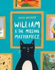 William & the Missing Masterpiece Cover Image