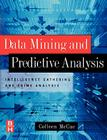Data Mining and Predictive Analysis: Intelligence Gathering and Crime Analysis Cover Image