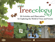 Treecology: 30 Activities and Observations for Exploring the World of Trees and Forests Cover Image
