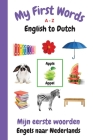 My First Words A - Z English to Dutch: Bilingual Learning Made Fun and Easy with Words and Pictures Cover Image
