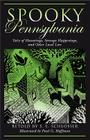 Spooky Pennsylvania: Tales of Hauntings, Strange Happenings, and Other Local Lore Cover Image