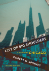 City of Big Shoulders: A History of Chicago Cover Image