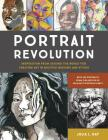Portrait Revolution: Inspiration from Around the World For Creating Art in Multiple Mediums and Styles Cover Image