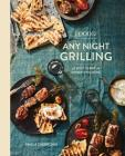 Food52 Any Night Grilling: 60 Ways to Fire Up Dinner (and More) Cover Image