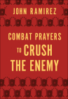 Combat Prayers to Crush the Enemy Cover Image