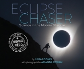 Eclipse Chaser: Science in the Moon's Shadow (Scientists in the Field Series) Cover Image