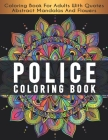 Police Coloring Book: Police Adults Coloring Book, Police Gifts, Police gifts k9, Police Dispatcher Gifts, Police Gift For Men and Police Wi Cover Image