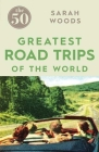 The 50 Greatest Road Trips Cover Image