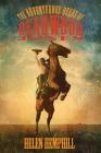 The Adventurous Deeds of Deadwood Jones Cover Image