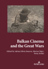 Balkan Cinema and the Great Wars: Our Story Cover Image