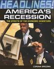 America's Recession: The Effects of the Economic Downturn (Headlines!) Cover Image